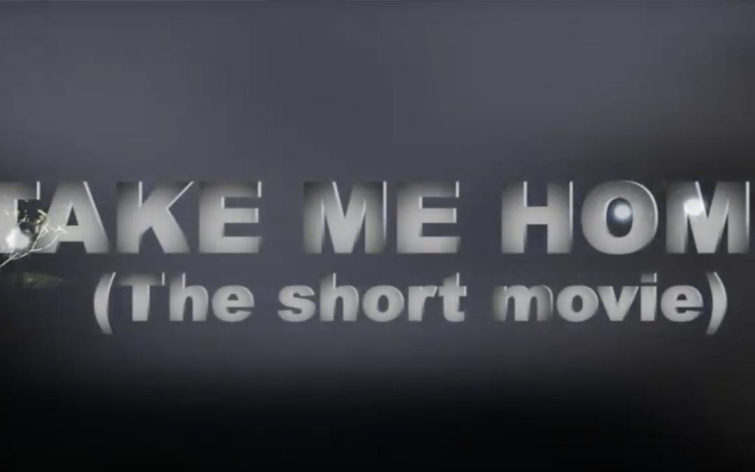 Take me Home (Short Movie)